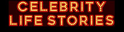 Celebrity Life Stories